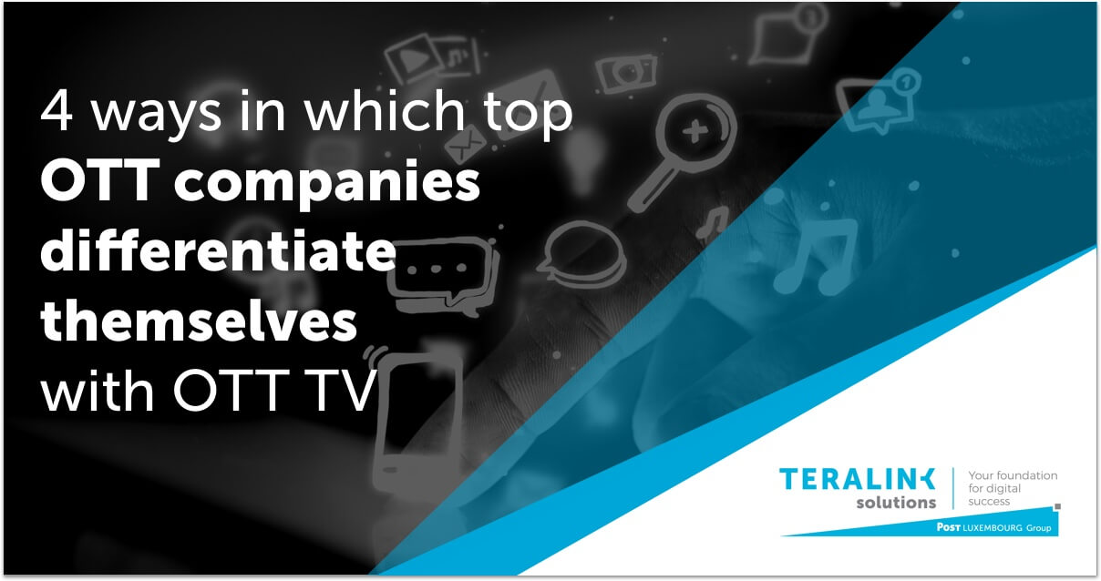 4 ways in which top OTT companies differentiate themselves